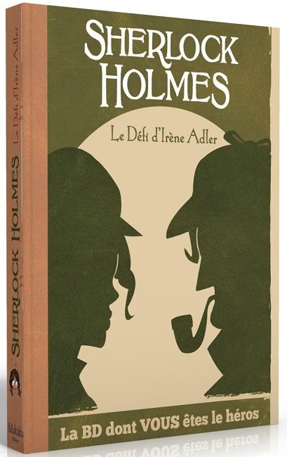 Sherlock Holmes - Le Défi d'Irène Adler - la BD dont vous êtes le héros pas cher