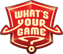What's Your Game