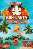 Escape Book Junior - Koh Lanta L\'île aux Colliers