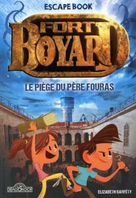 Fort Boyard - Le Piège du Père Fouras - Escape Book Junior