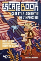 Icare et le Labyrinthe de l\'Impossible - Escape Book Junior