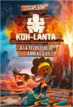 Koh Lanta : A la Recherche de l\'Anneau d\'Or - Escape Book Junior
