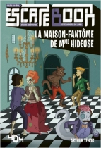 La Maison Fantôme de Mme Hideuse - Escape Book Junior