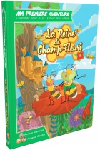 Ma 1ère Aventure : La Reine de Champ-Fleuri